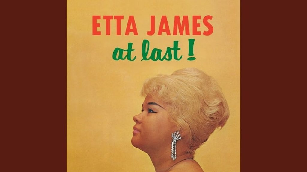"""At Last,"" by Etta James"