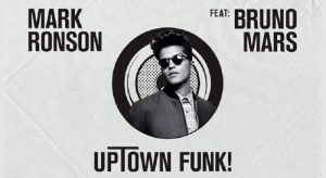 Uptown Funk ft. Bruno Mars- Mark Ronson