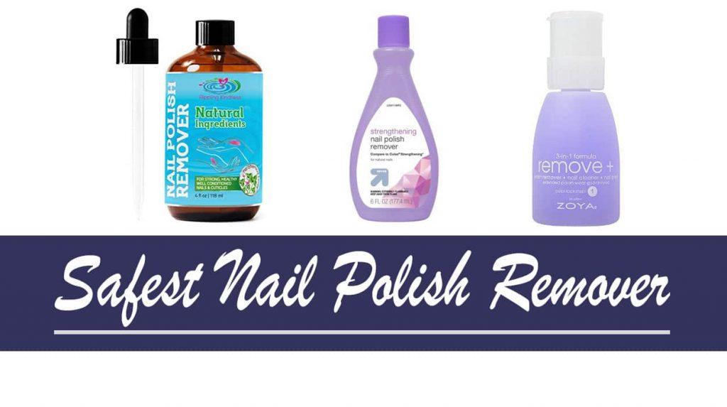 Safest Nail Polish Remover