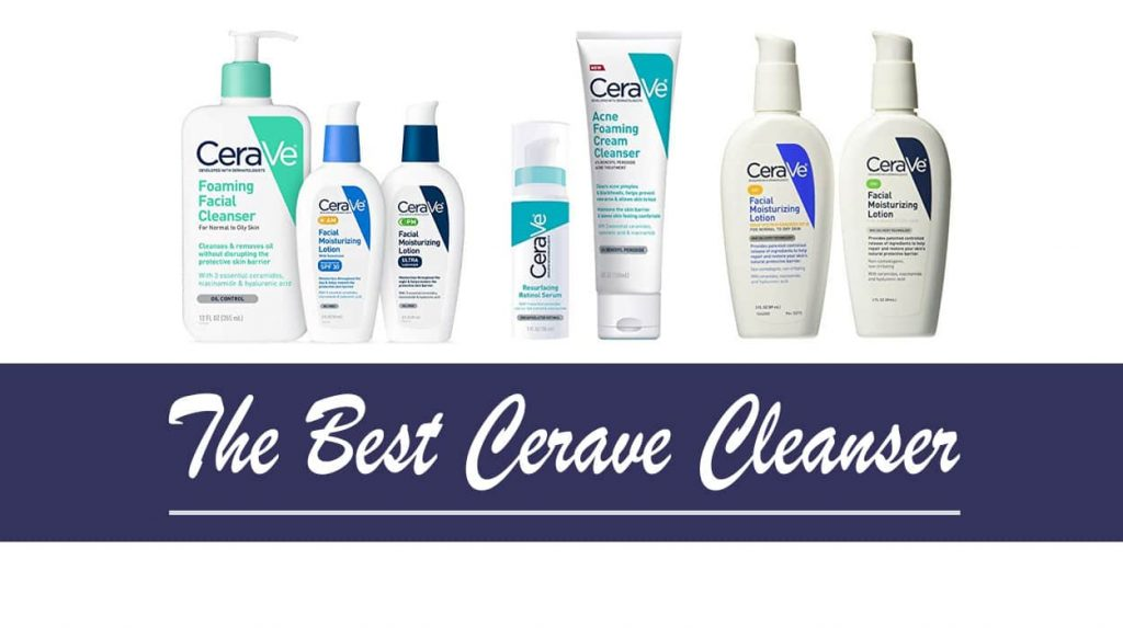 The Best Cerave Cleanser