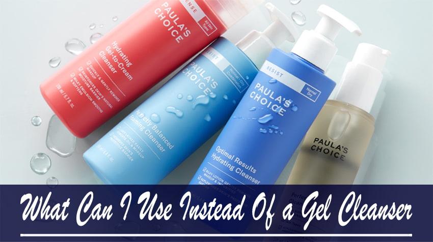 alternative for gel cleanser