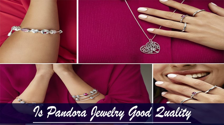 is pandora jewelry high quality