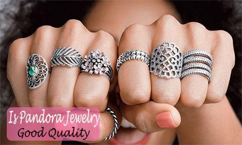 Is Pandora Jewelry Good Quality