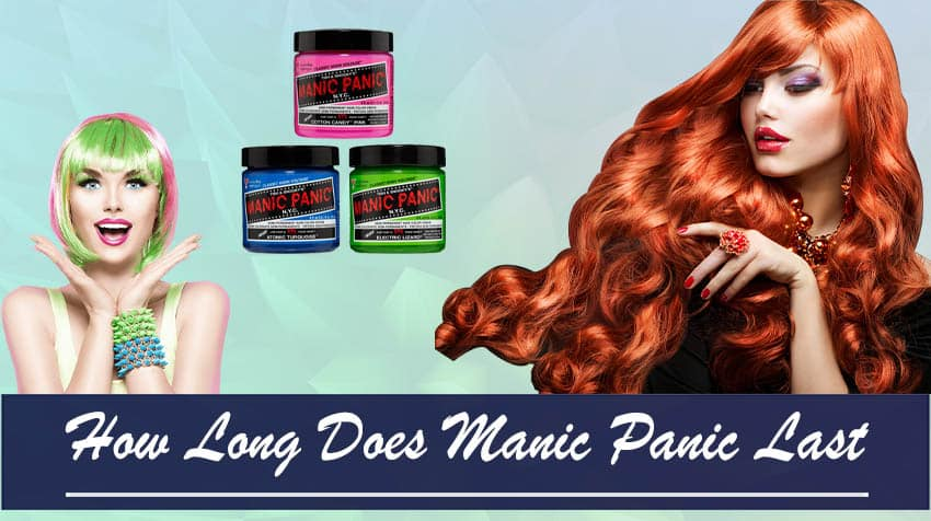 how long does manic panic last on unbleached hair