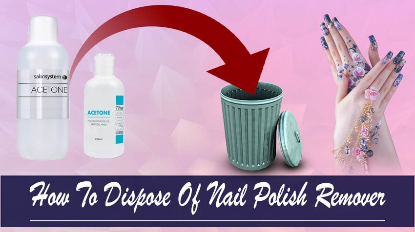 how to get rid of nail polish remover