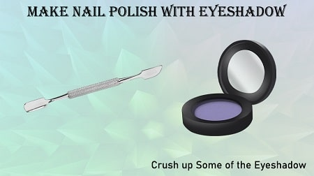 how to make nail polish with eyeshadow and water